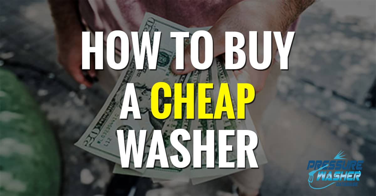how to buy a cheap pressure washer featured image