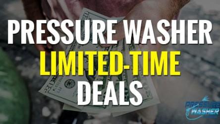 Pressure Washer Limited Time Sales & Deals